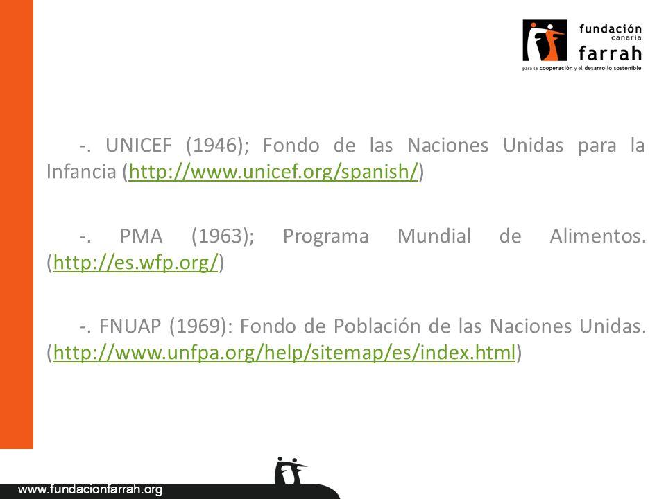 www.fundacionfarrah.org -. UNICEF (1946); Fondo de las Naciones Unidas para la Infancia (http://www.unicef.org/spanish/)http://www.unicef.org/spanish/