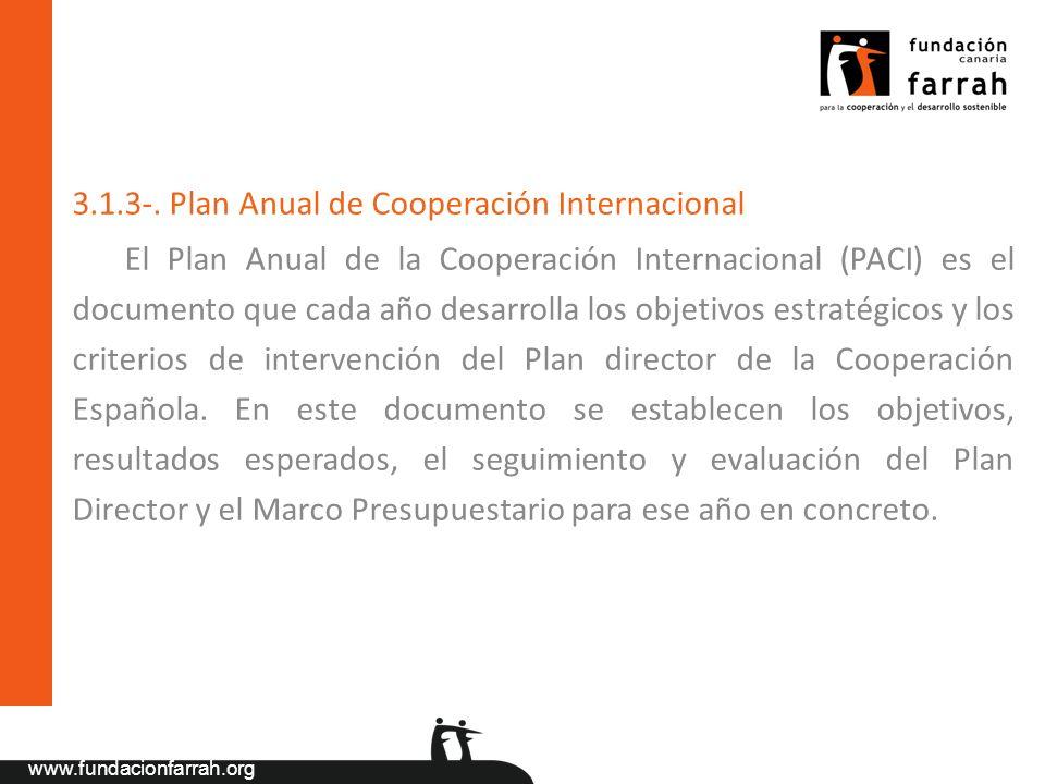 www.fundacionfarrah.org 3.1.3-. Plan Anual de Cooperación Internacional El Plan Anual de la Cooperación Internacional (PACI) es el documento que cada