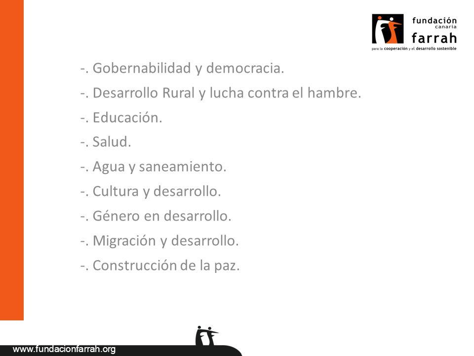 www.fundacionfarrah.org -. Gobernabilidad y democracia. -. Desarrollo Rural y lucha contra el hambre. -. Educación. -. Salud. -. Agua y saneamiento. -