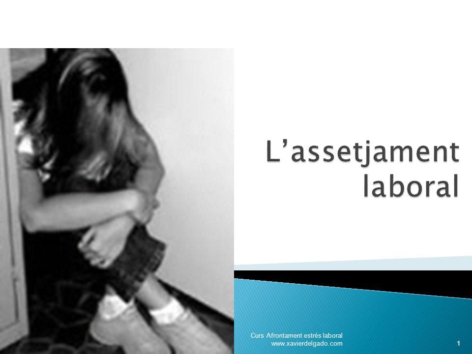 Curs Afrontament estrès laboral www.xavierdelgado.com 1