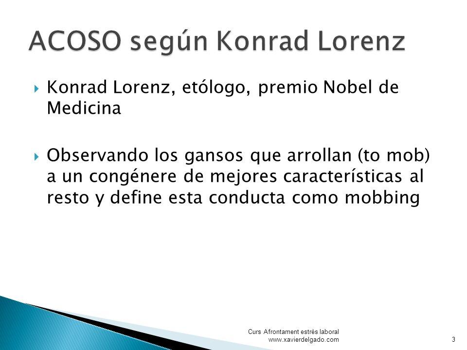 Konrad Lorenz, etólogo, premio Nobel de Medicina Observando los gansos que arrollan (to mob) a un congénere de mejores características al resto y defi