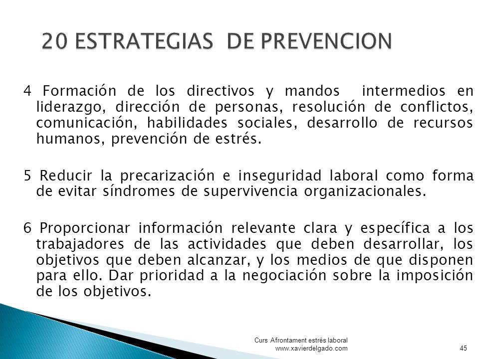 4 Formación de los directivos y mandos intermedios en liderazgo, dirección de personas, resolución de conflictos, comunicación, habilidades sociales,