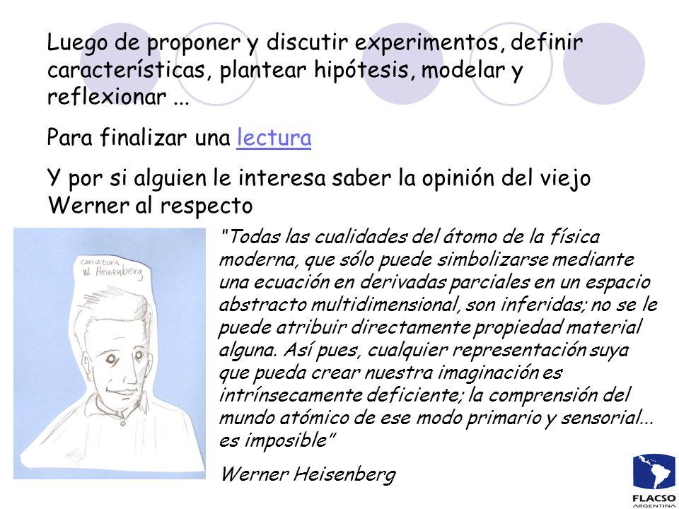 Luego de proponer y discutir experimentos, definir características, plantear hipótesis, modelar y reflexionar... Para finalizar una lecturalectura Y p