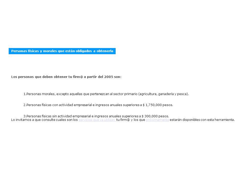 Servicios que utilizan tu firm@ Servicios que la utilizan obligatoriamente: PEDIMENTOS ADUANALES A partir del 1° de abril de 2005 para la elaboración y transmisión de pedimentos por parte de agentes aduanales, mandatarios y apoderados.