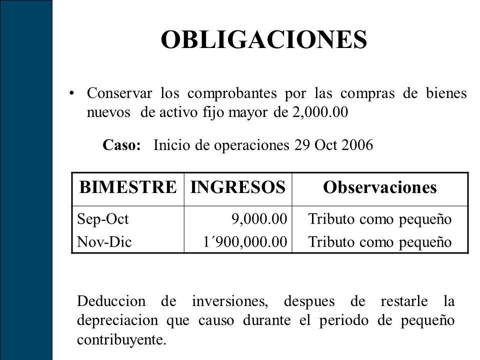 OBLIGACIONES Conservar los comprobantes por las compras de bienes nuevos de activo fijo mayor de 2,000.00 BIMESTREINGRESOSObservaciones Sep-Oct Nov-Di