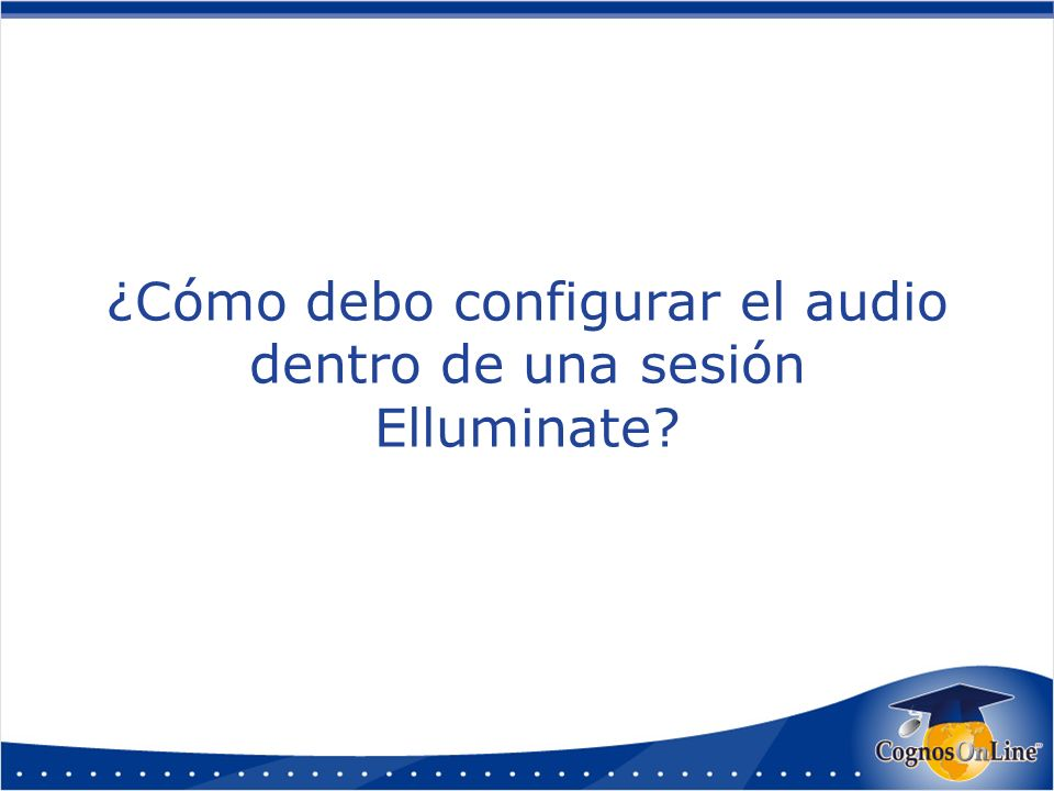 ¿Cómo debo configurar el audio dentro de una sesión Elluminate