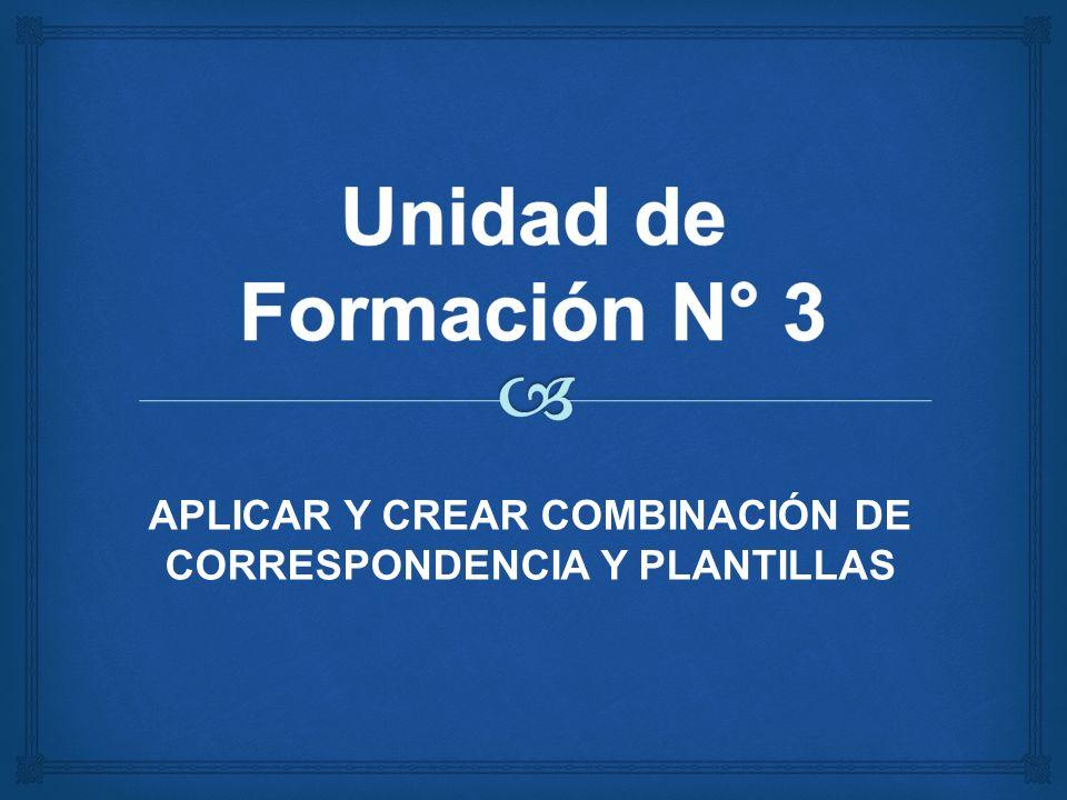 APLICAR Y CREAR COMBINACIÓN DE CORRESPONDENCIA Y PLANTILLAS