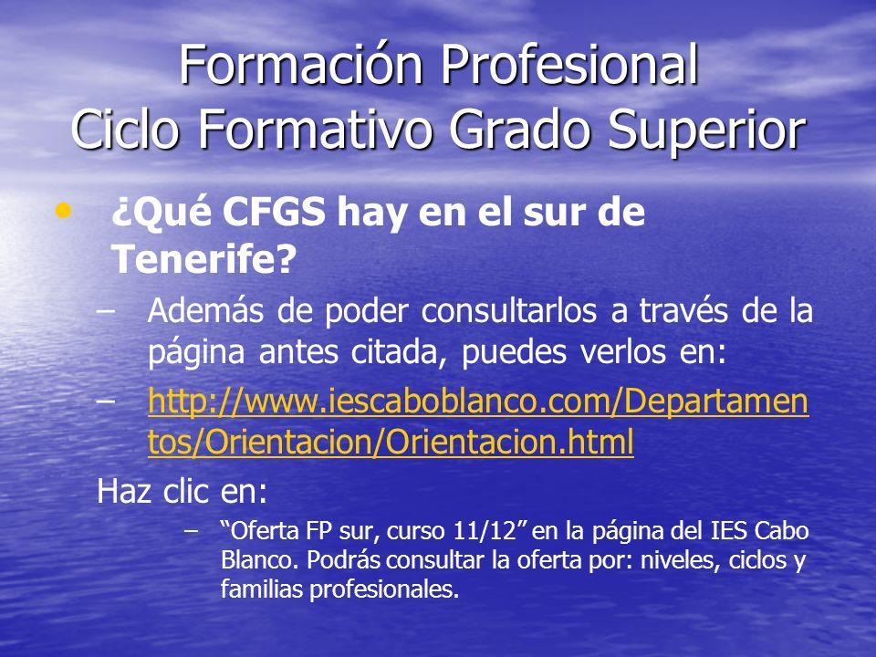 Formación Profesional Ciclo Formativo Grado Superior ¿Qué CFGS hay en el sur de Tenerife? – –Además de poder consultarlos a través de la página antes