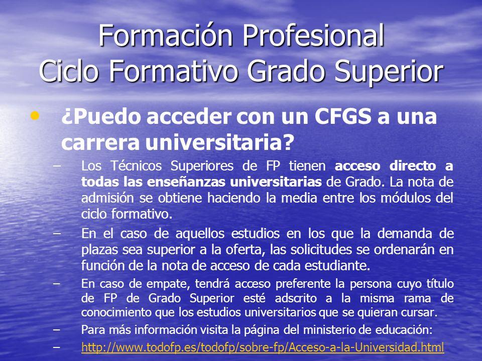 Formación Profesional Ciclo Formativo Grado Superior ¿Puedo acceder con un CFGS a una carrera universitaria? – –Los Técnicos Superiores de FP tienen a