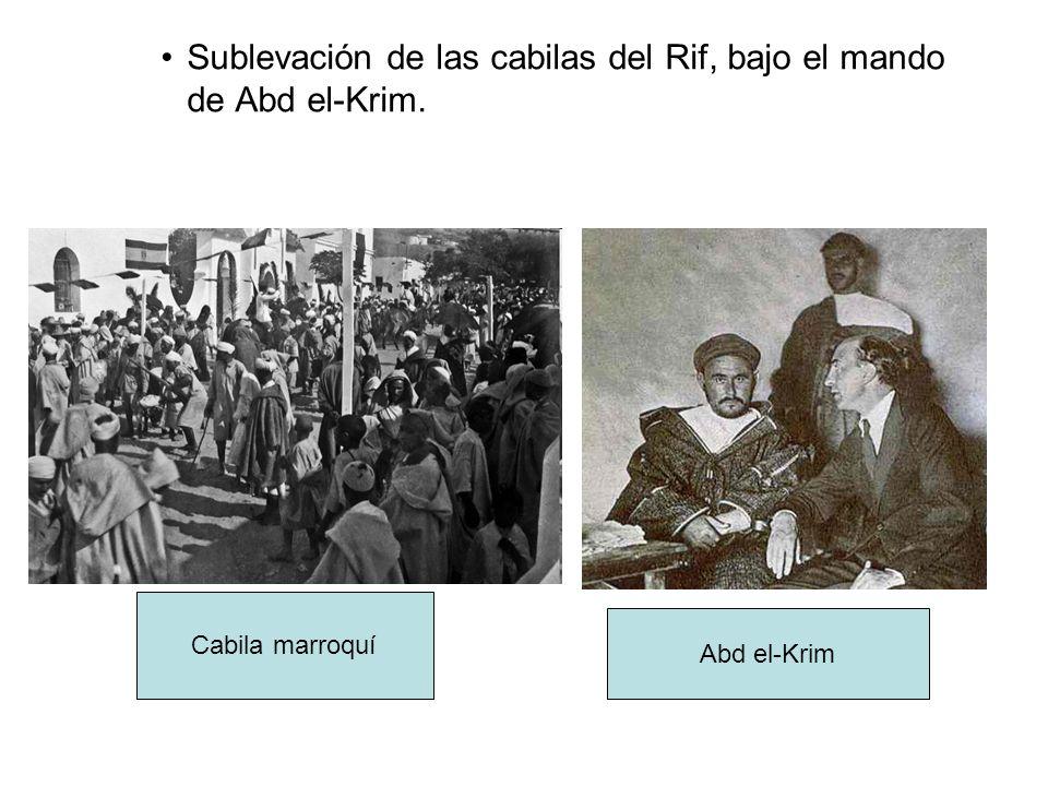 Sublevación de las cabilas del Rif, bajo el mando de Abd el-Krim. Cabila marroquí Abd el-Krim