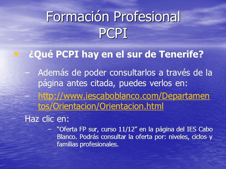 Formación Profesional PCPI ¿Qué PCPI hay en el sur de Tenerife? – –Además de poder consultarlos a través de la página antes citada, puedes verlos en: