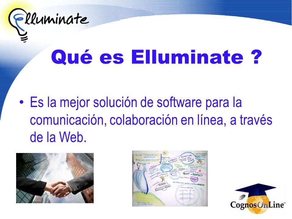 Qué es Elluminate ? Es la mejor solución de software para la comunicación, colaboración en línea, a través de la Web.