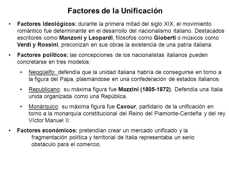Factores de la Unificación Factores Ideológicos: durante la primera mitad del siglo XIX, el movimiento romántico fue determinante en el desarrollo del