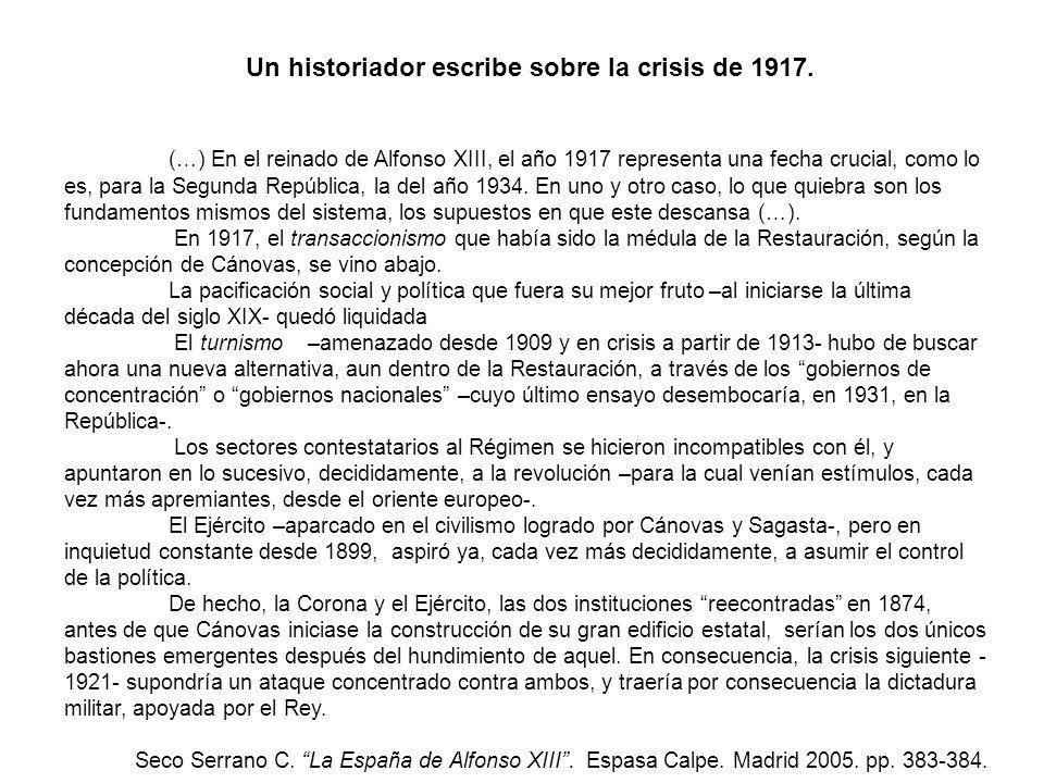 Un historiador escribe sobre la crisis de 1917. (…) En el reinado de Alfonso XIII, el año 1917 representa una fecha crucial, como lo es, para la Segun