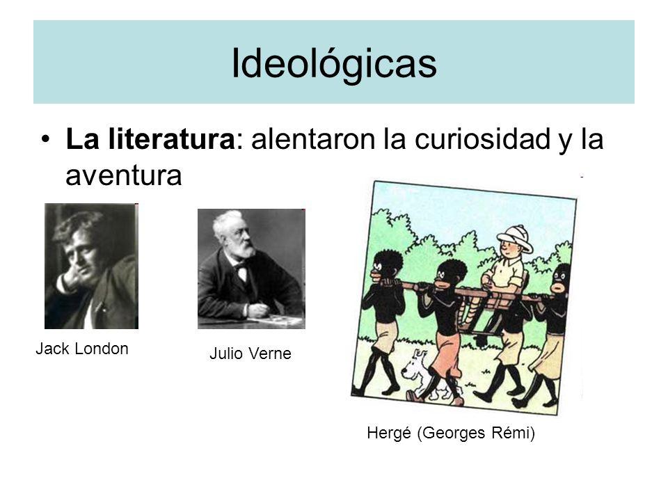 Ideológicas La literatura: alentaron la curiosidad y la aventura Jack London Julio Verne Hergé (Georges Rémi)