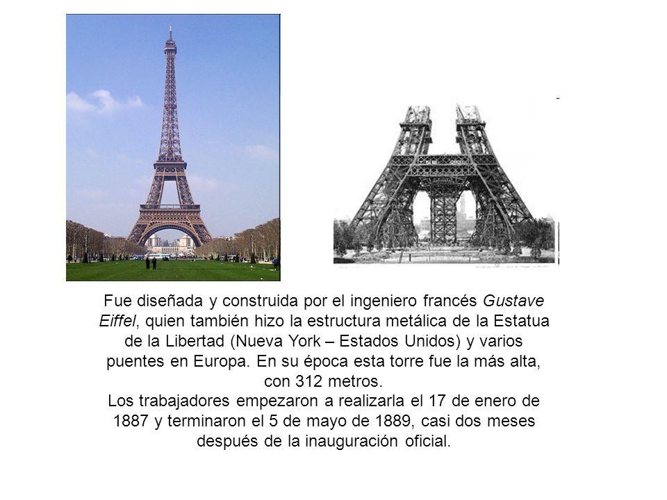 Fue diseñada y construida por el ingeniero francés Gustave Eiffel, quien también hizo la estructura metálica de la Estatua de la Libertad (Nueva York