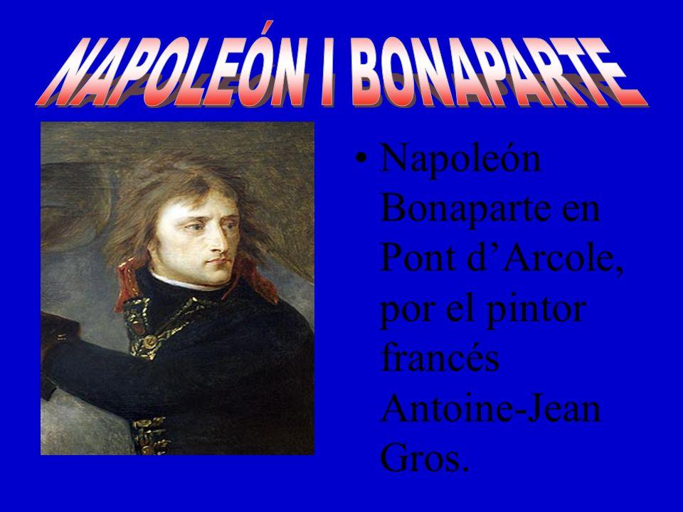 Napoleón Bonaparte en Pont dArcole, por el pintor francés Antoine-Jean Gros.