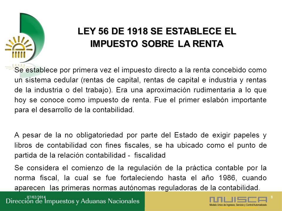 DECRETO 794 DE 1919 REGLAMENTARIO DE LA LEY 56 DE 1918 Produjo efectos de importancia en la práctica contable al: Determinar el alcance de las rentas o ingresos.