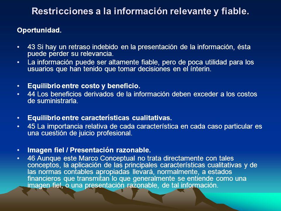 Restricciones a la información relevante y fiable. Oportunidad. 43 Si hay un retraso indebido en la presentación de la información, ésta puede perder
