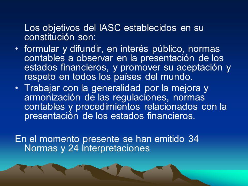 Los objetivos del IASC establecidos en su constitución son: formular y difundir, en interés público, normas contables a observar en la presentación de