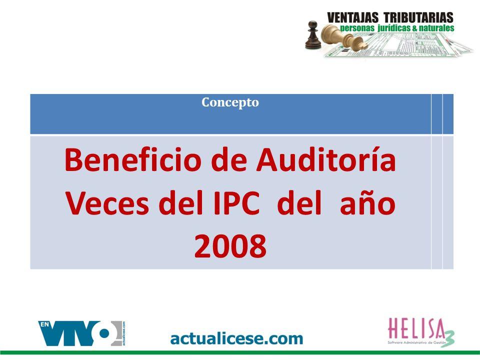 Concepto Beneficio de Auditoría Veces del IPC del año 2008