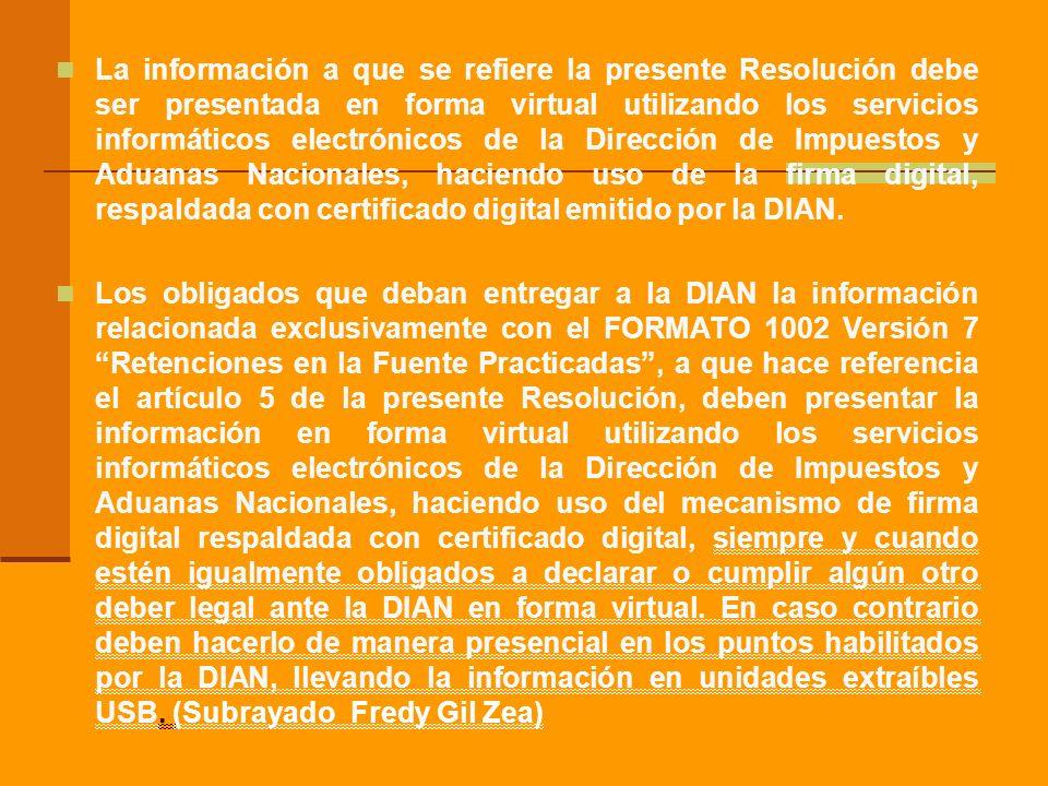 La información a que se refiere la presente Resolución debe ser presentada en forma virtual utilizando los servicios informáticos electrónicos de la D