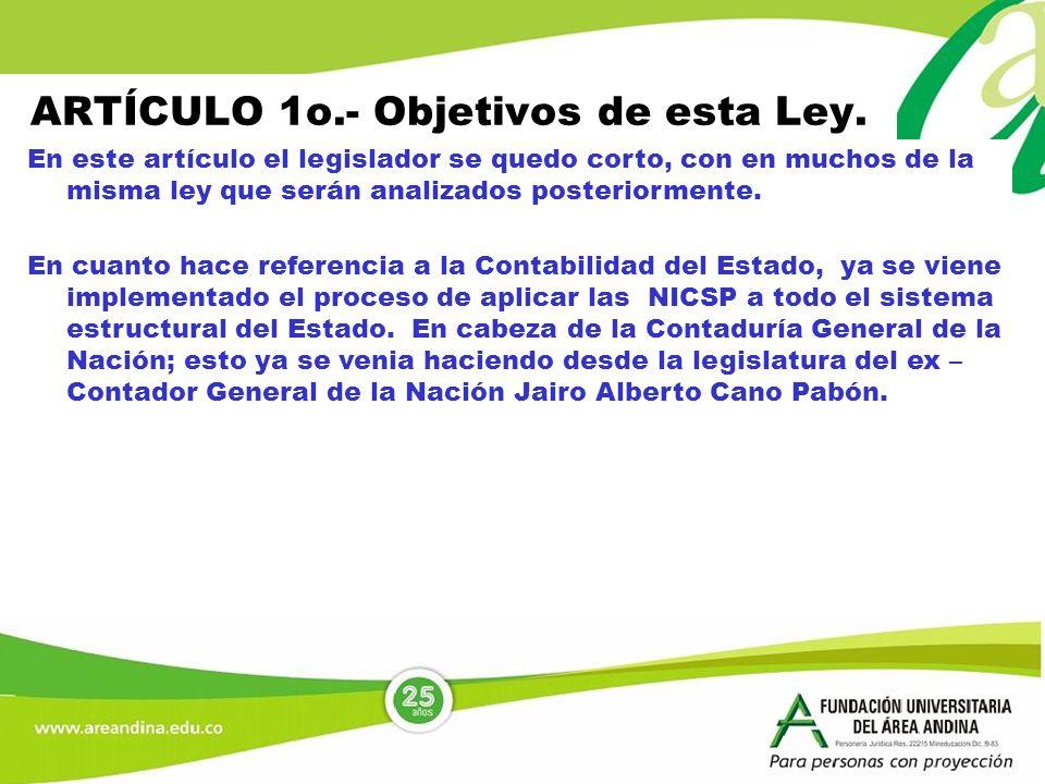 ARTÍCULO 1o.- Objetivos de esta Ley. En este artículo el legislador se quedo corto, con en muchos de la misma ley que serán analizados posteriormente.