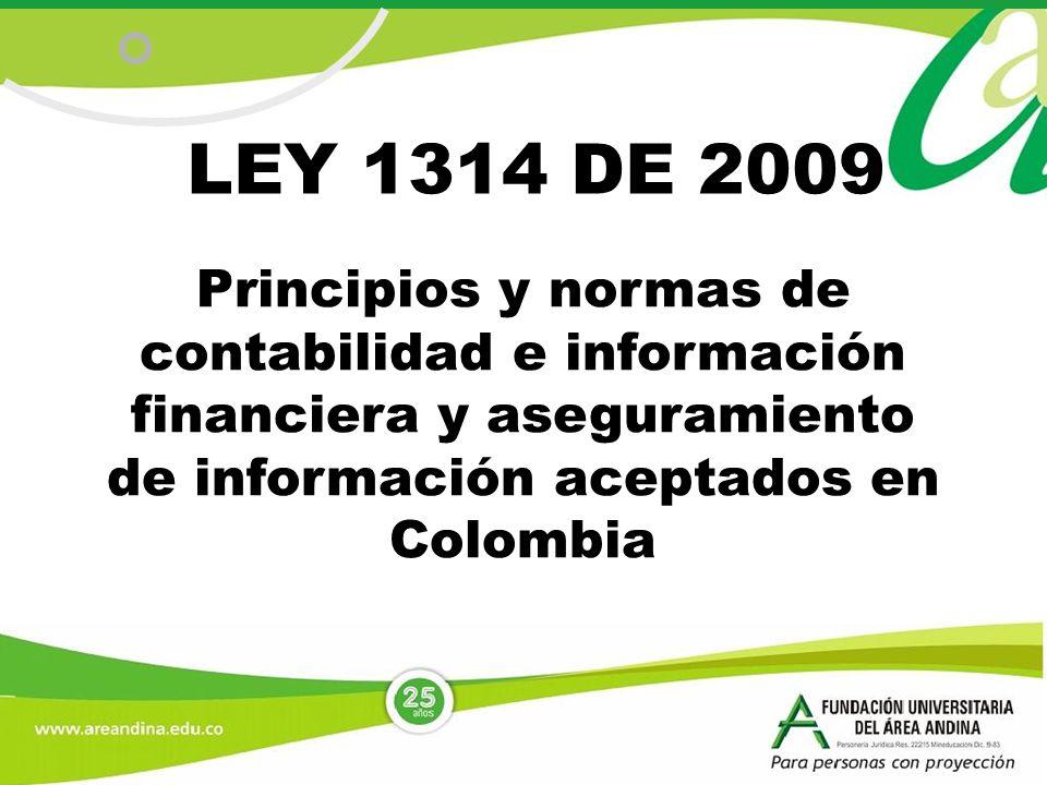 Principios y normas de contabilidad e información financiera y aseguramiento de información aceptados en Colombia LEY 1314 DE 2009