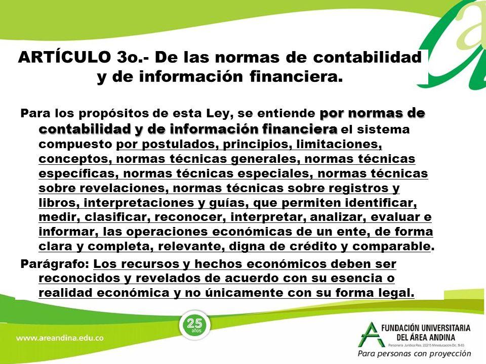 ARTÍCULO 3o.- De las normas de contabilidad y de información financiera. por normas de contabilidad y de información financiera Para los propósitos de