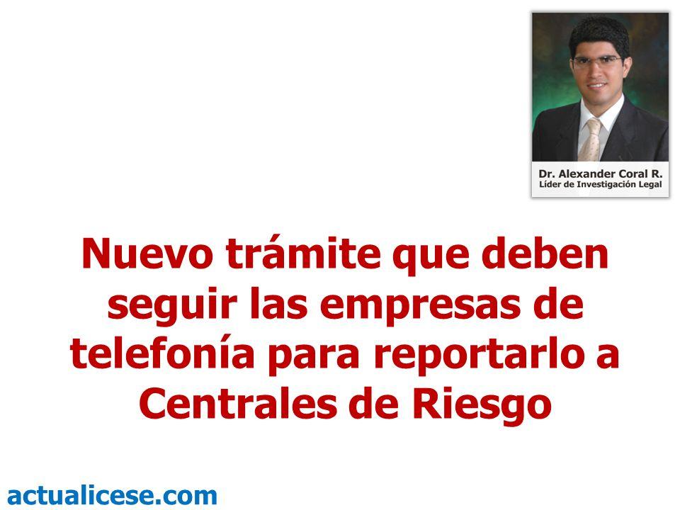 actualicese.com Nuevo trámite que deben seguir las empresas de telefonía para reportarlo a Centrales de Riesgo