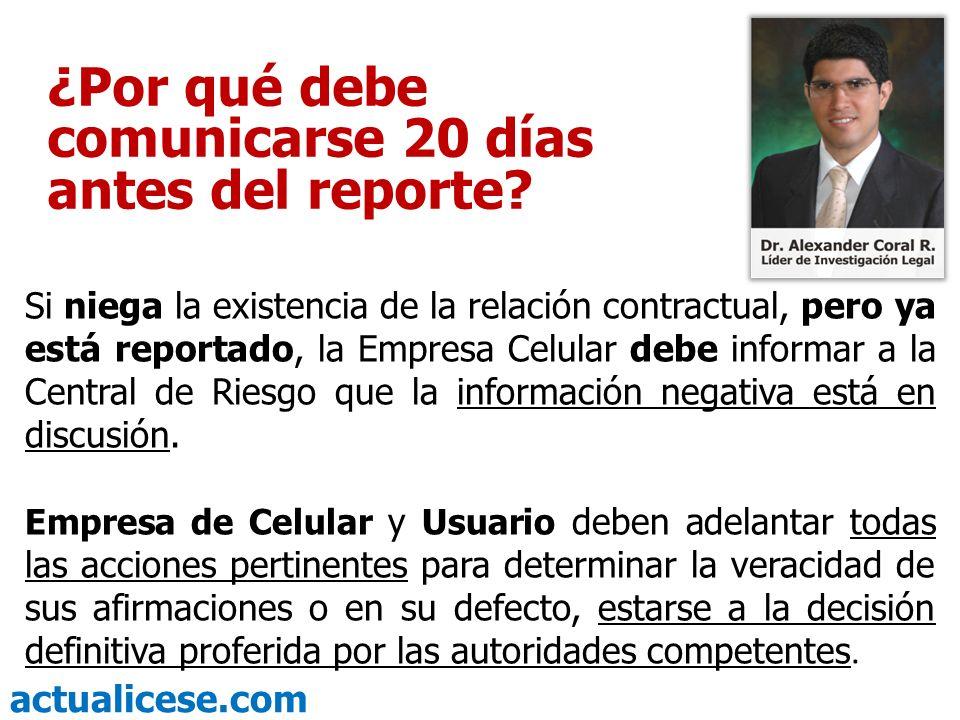 actualicese.com Si niega la existencia de la relación contractual, pero ya está reportado, la Empresa Celular debe informar a la Central de Riesgo que