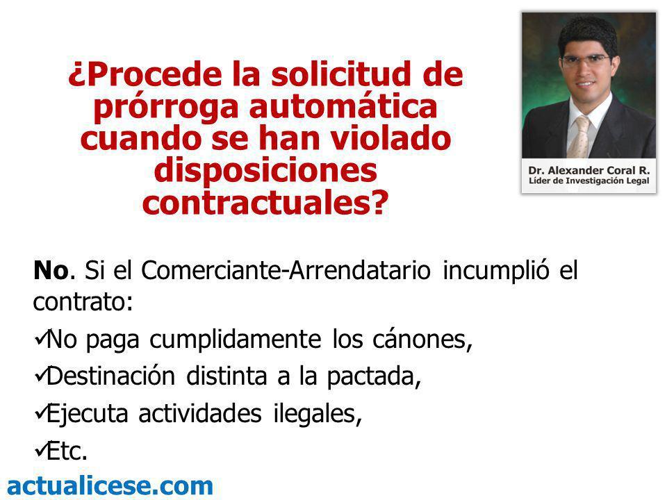 actualicese.com ¿Procede la solicitud de prórroga automática cuando se han violado disposiciones contractuales? No. Si el Comerciante-Arrendatario inc