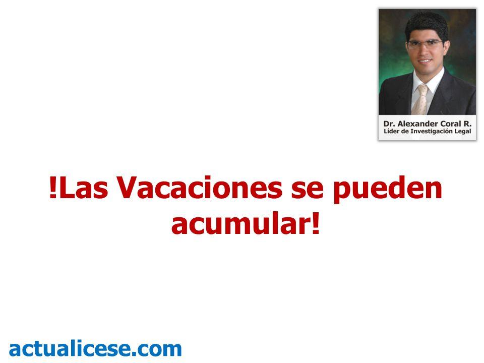 !Las Vacaciones se pueden acumular! actualicese.com