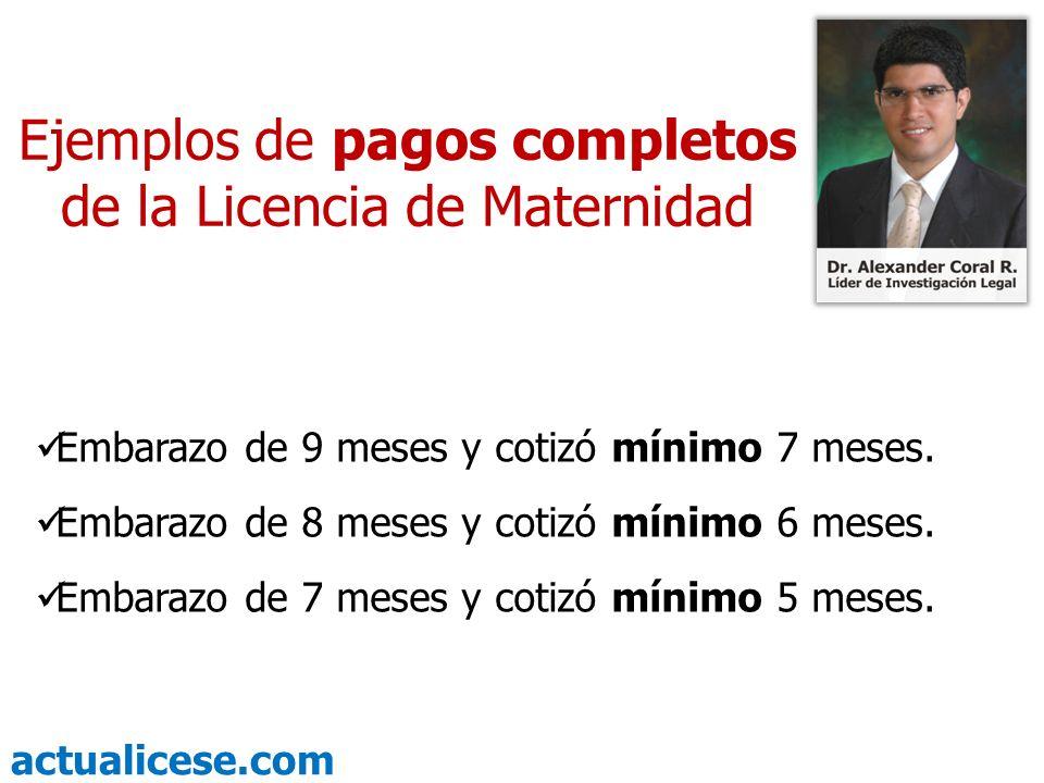 actualicese.com Ejemplos Pagos proporcionales de la Licencia de Maternidad Embarazo de 9 meses y cotizó menos de 7 meses.