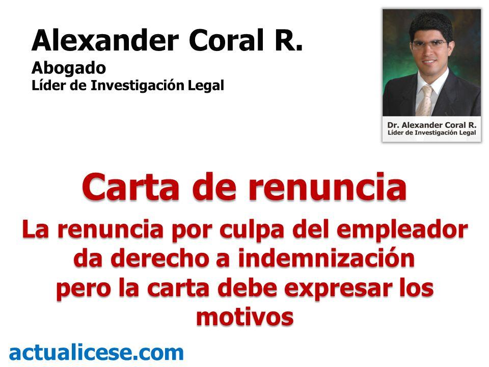 Carta de renuncia La renuncia por culpa del empleador da derecho a indemnización pero la carta debe expresar los motivos actualicese.com