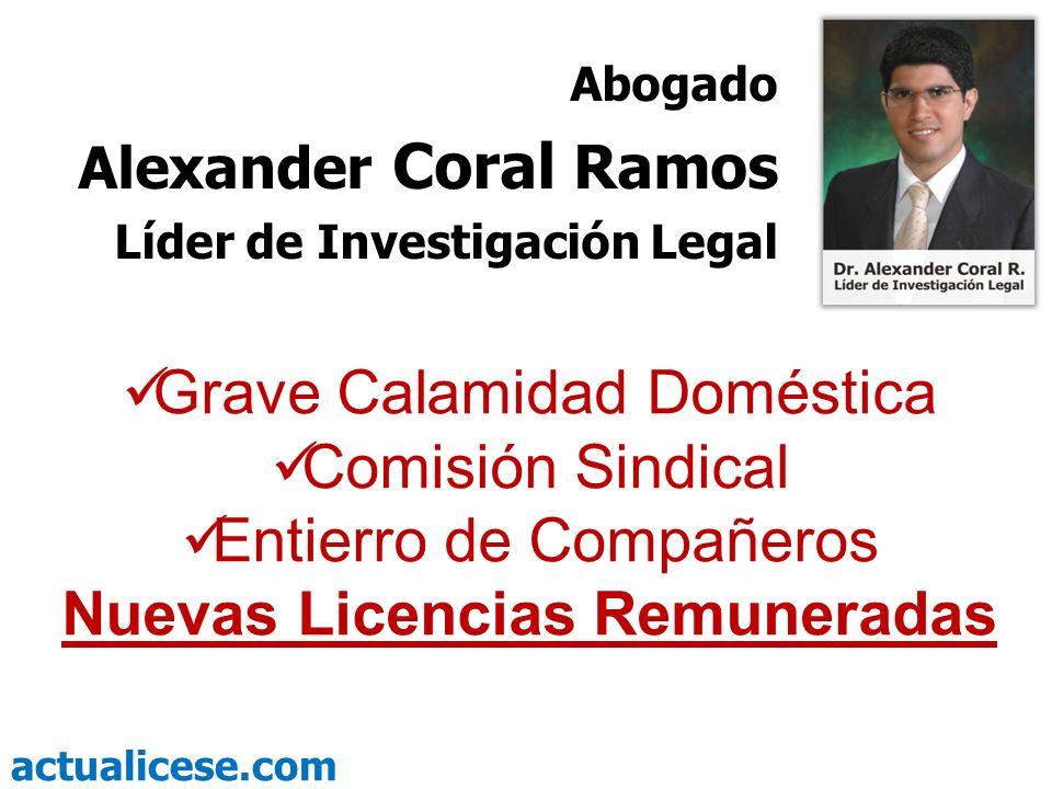 actualicese.com Grave Calamidad Doméstica Comisión Sindical Entierro de Compañeros Nuevas Licencias Remuneradas Abogado Alexander Coral Ramos Líder de