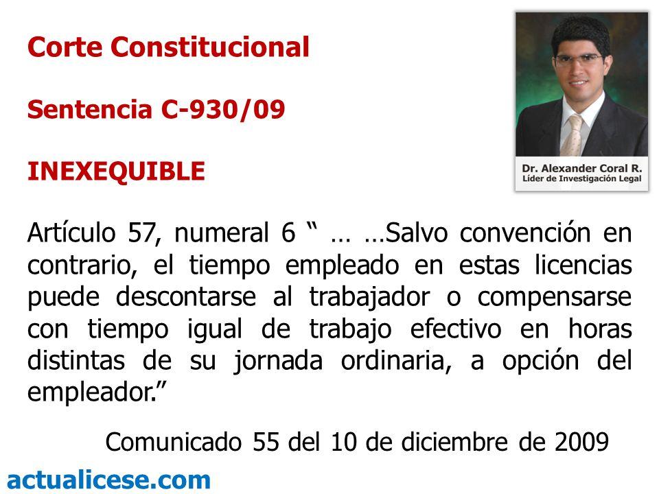 actualicese.com Corte Constitucional Sentencia C-930/09 INEXEQUIBLE Artículo 57, numeral 6 … …Salvo convención en contrario, el tiempo empleado en est