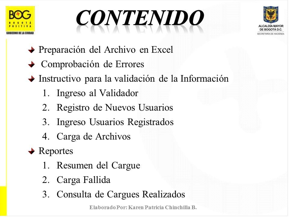 Una vez ubicado el archivo pulse Cargar Archivo Elaborado Por: Karen Patricia Chinchilla B.