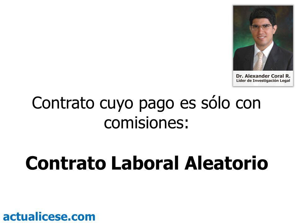 actualicese.com Contrato cuyo pago es sólo con comisiones: Contrato Laboral Aleatorio