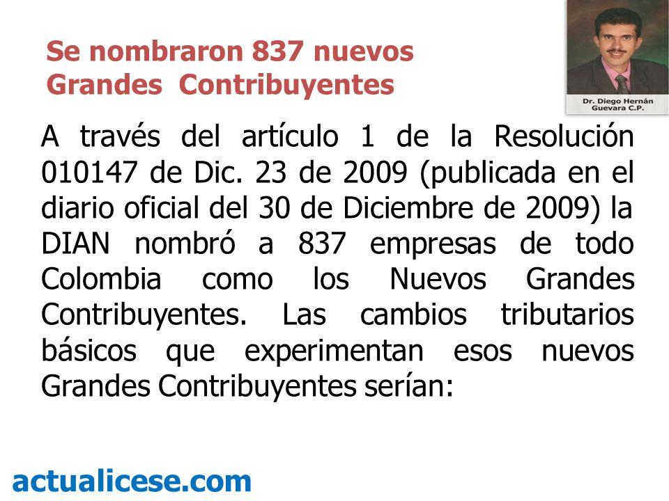 A través del artículo 1 de la Resolución 010147 de Dic. 23 de 2009 (publicada en el diario oficial del 30 de Diciembre de 2009) la DIAN nombró a 837 e