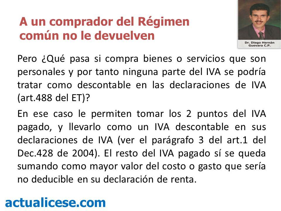 La Devolución de IVA a personas naturales del Régimen común que compran con tarjetas débito y crédito actualicese.com Fin de la presentación