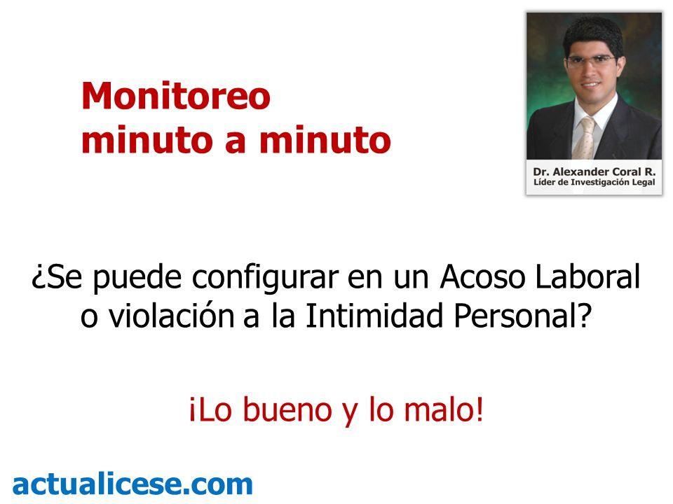 ¿Se puede configurar en un Acoso Laboral o violación a la Intimidad Personal? ¡Lo bueno y lo malo! actualicese.com Monitoreo minuto a minuto