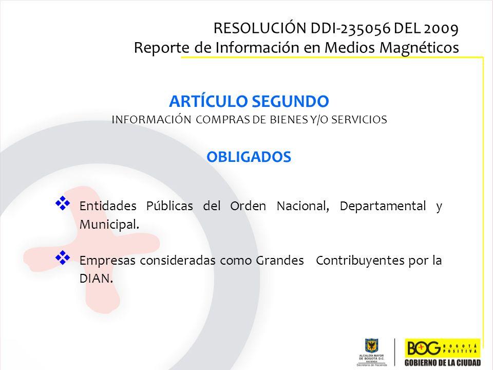 ARTÍCULO SEGUNDO INFORMACIÓN COMPRAS DE BIENES Y/O SERVICIOS OBLIGADOS Entidades Públicas del Orden Nacional, Departamental y Municipal. Empresas cons