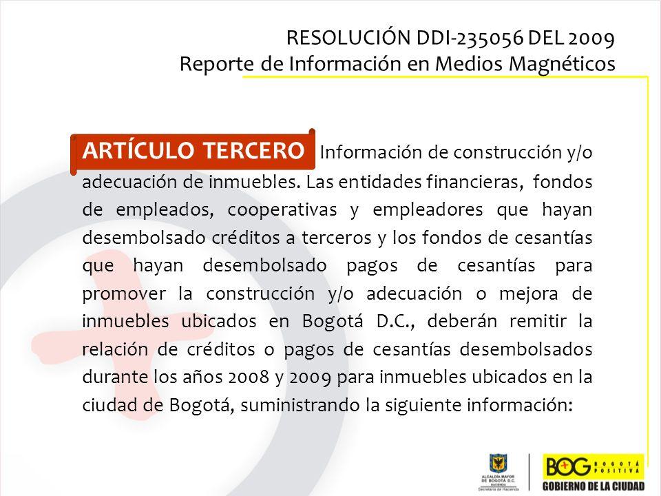 ARTÍCULO TERCERO Información de construcción y/o adecuación de inmuebles. Las entidades financieras, fondos de empleados, cooperativas y empleadores q