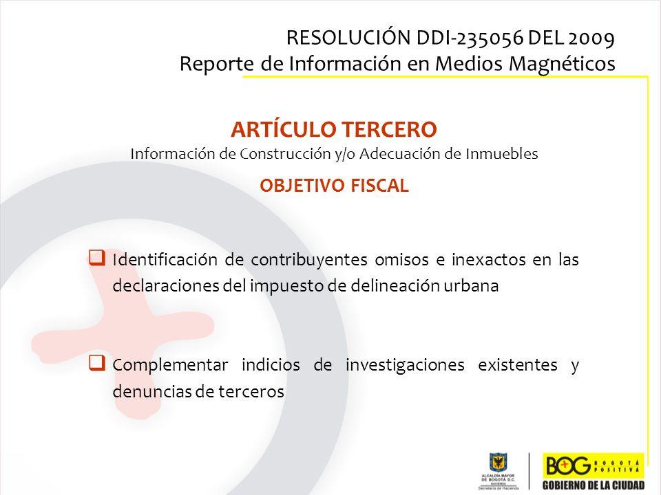 Identificación de contribuyentes omisos e inexactos en las declaraciones del impuesto de delineación urbana Complementar indicios de investigaciones e