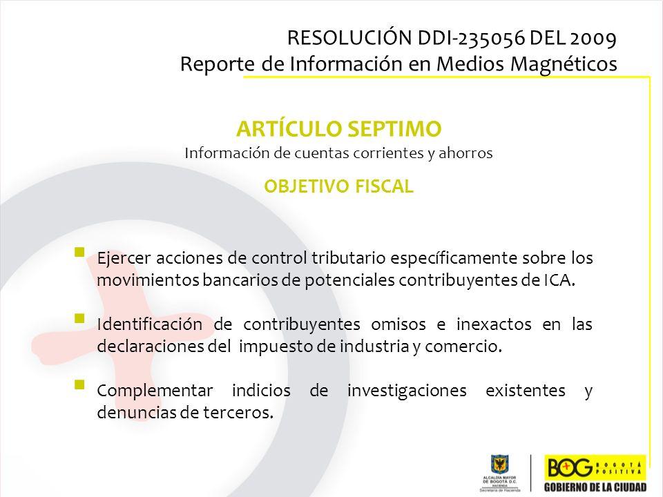 Ejercer acciones de control tributario específicamente sobre los movimientos bancarios de potenciales contribuyentes de ICA. Identificación de contrib