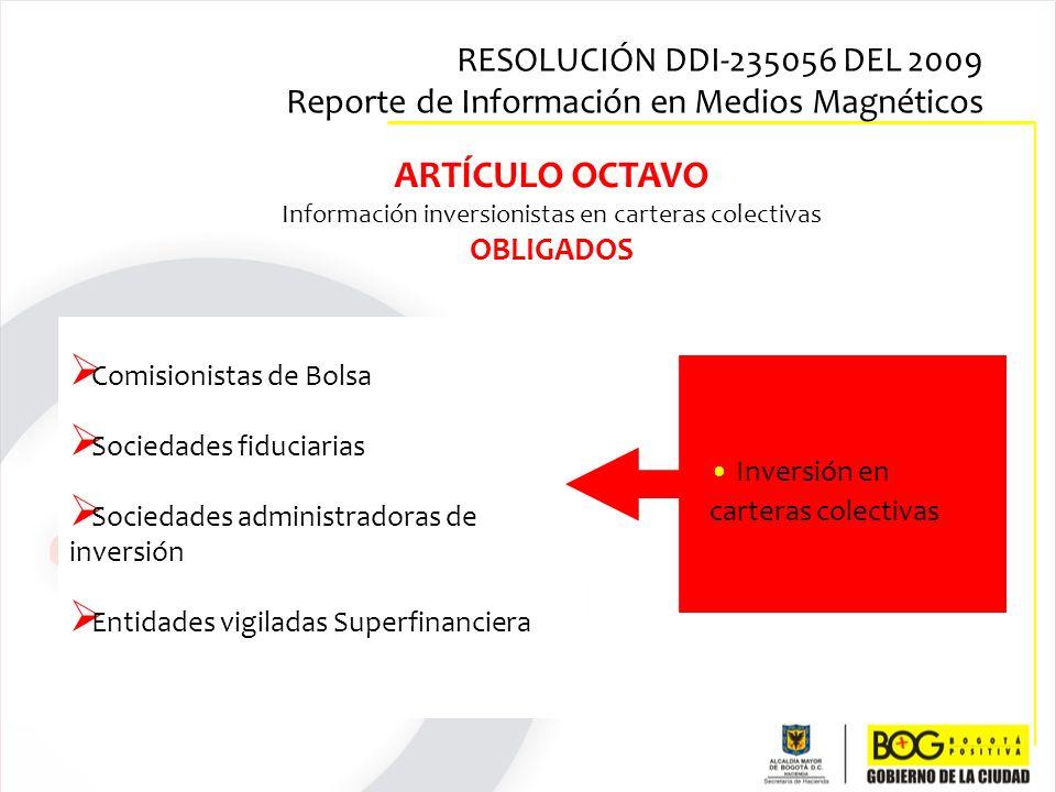 Comisionistas de Bolsa Sociedades fiduciarias Sociedades administradoras de inversión Entidades vigiladas Superfinanciera ARTÍCULO OCTAVO Información
