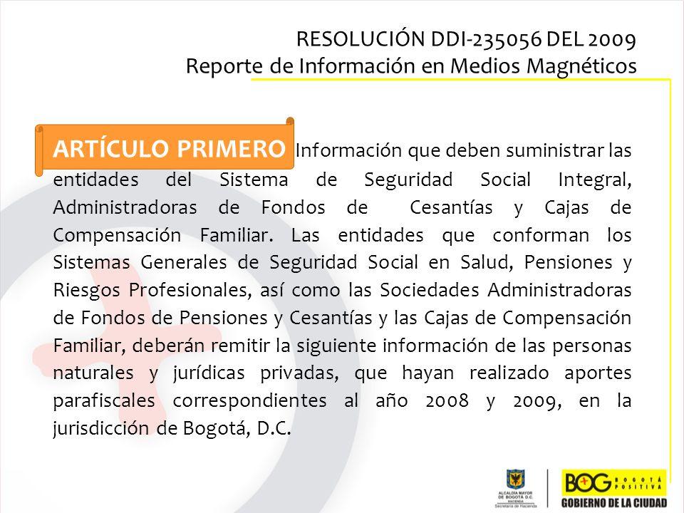ARTÍCULO PRIMERO Información que deben suministrar las entidades del Sistema de Seguridad Social Integral, Administradoras de Fondos de Cesantías y Ca