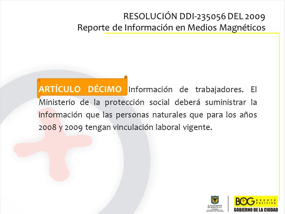 ARTÍCULO DÉCIMO Información de trabajadores. El Ministerio de la protección social deberá suministrar la información que las personas naturales que pa