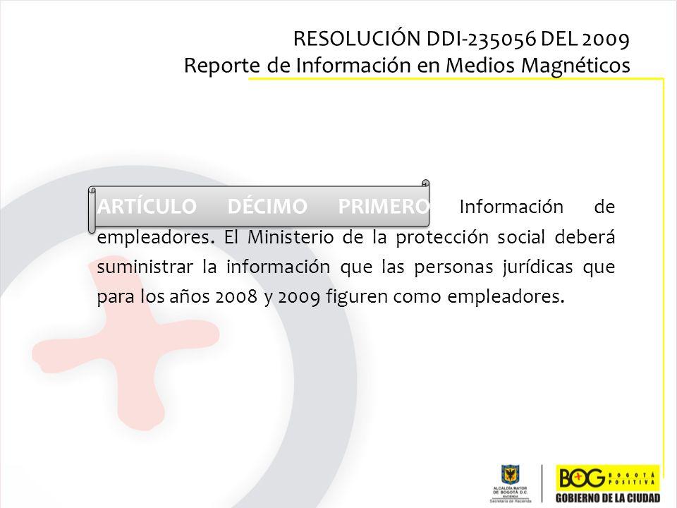 ARTÍCULO DÉCIMO PRIMERO Información de empleadores. El Ministerio de la protección social deberá suministrar la información que las personas jurídicas